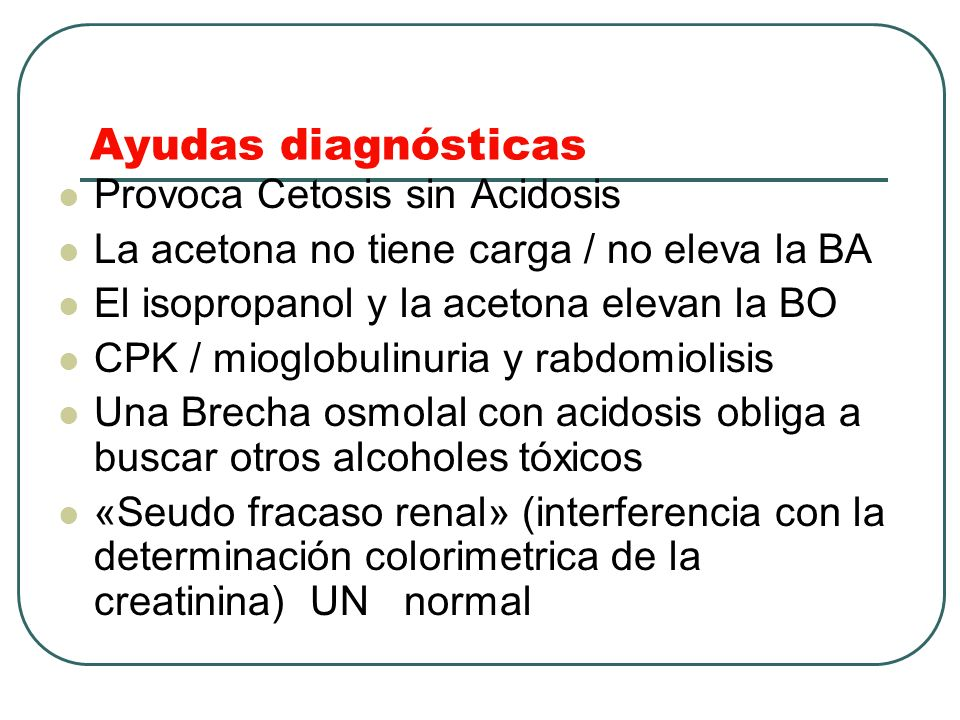 Ayudas diagnósticas Provoca Cetosis sin Acidosis