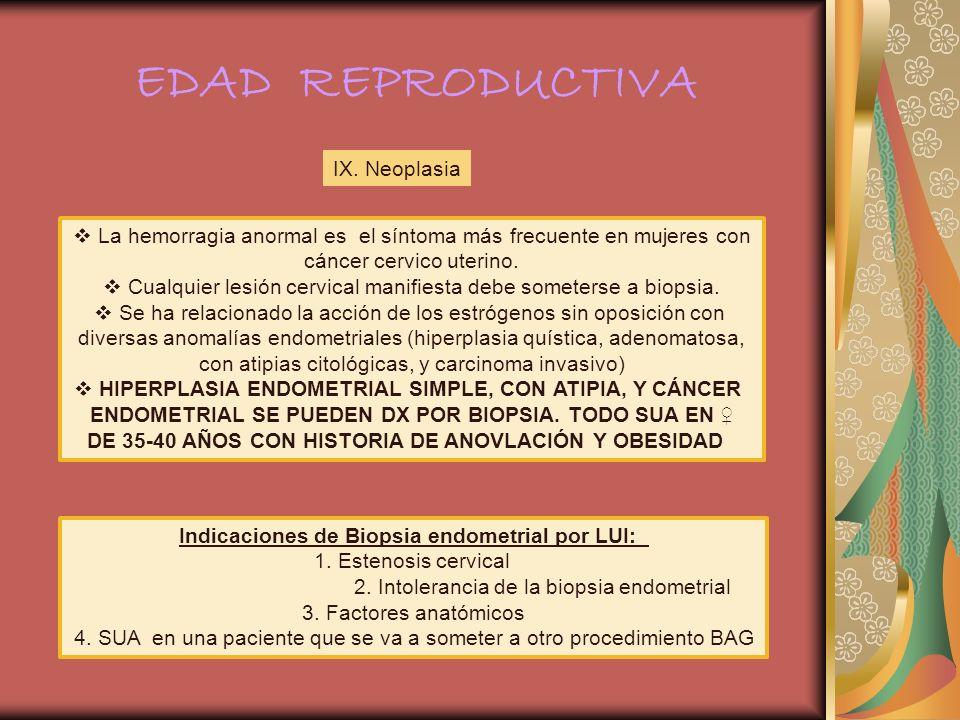 EDAD REPRODUCTIVA IX. Neoplasia