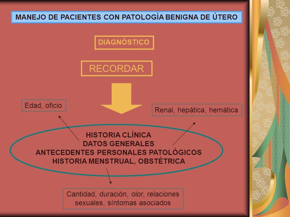 MANEJO DE PACIENTES CON PATOLOGÍA BENIGNA DE ÚTERO