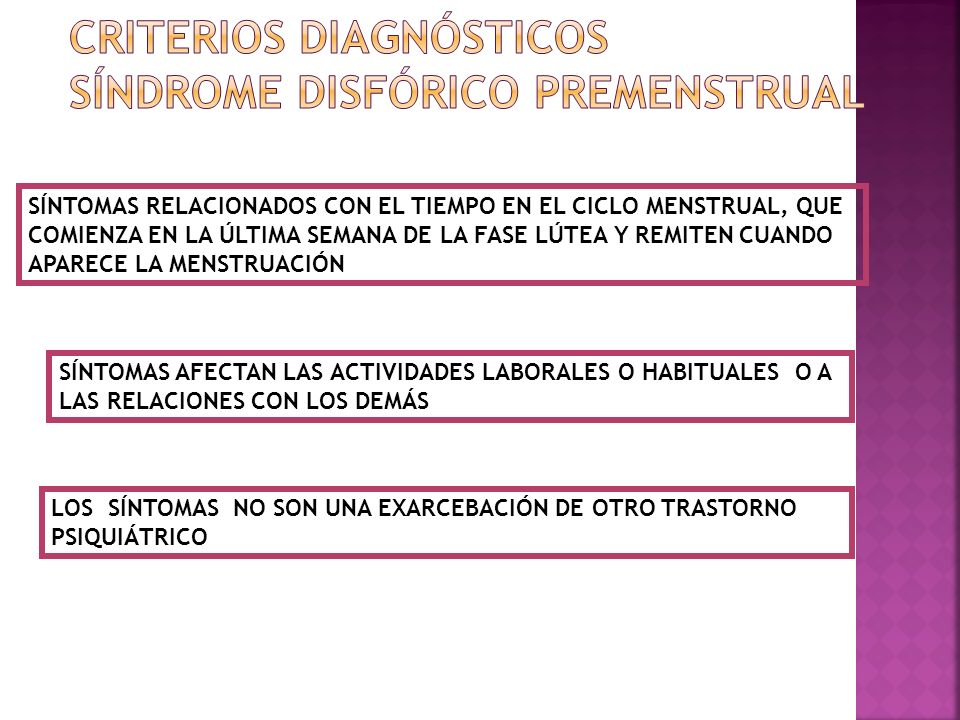 CRITERIOS DIAGNÓSTICOS Síndrome Disfórico Premenstrual