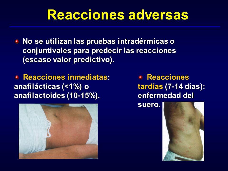 Reacciones adversas No se utilizan las pruebas intradérmicas o conjuntivales para predecir las reacciones (escaso valor predictivo).