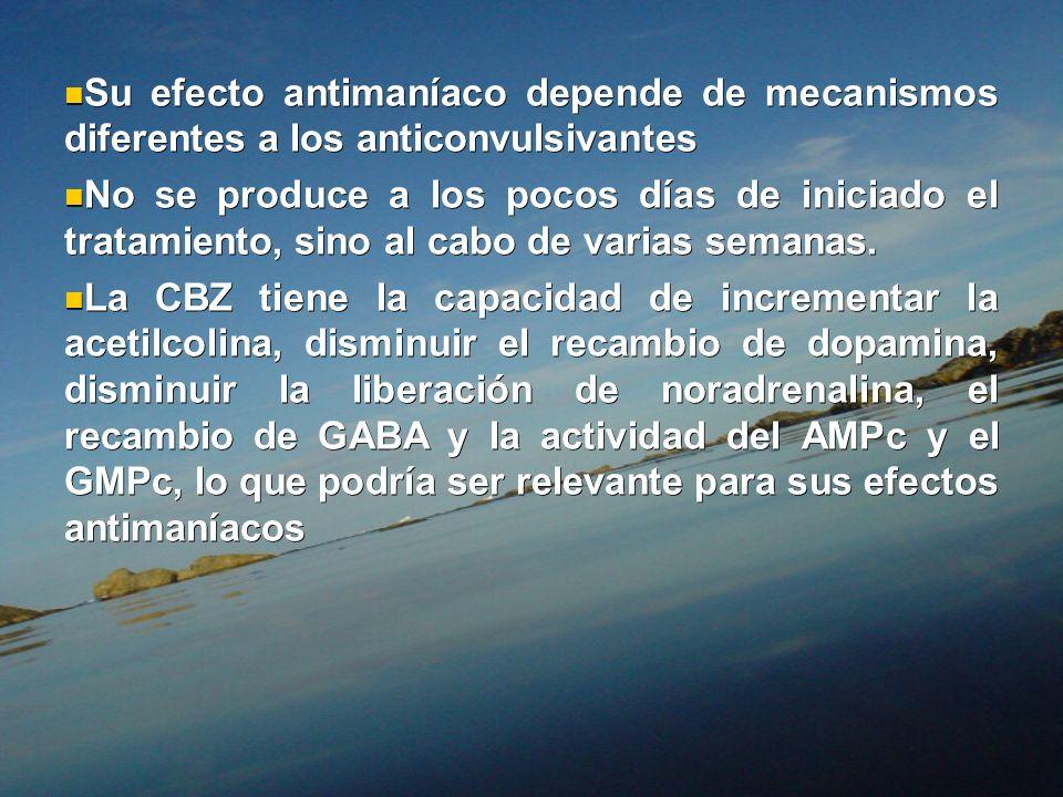 Su efecto antimaníaco depende de mecanismos diferentes a los anticonvulsivantes
