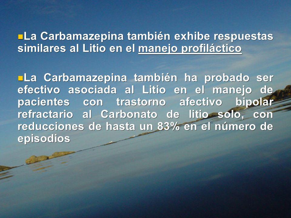 La Carbamazepina también exhibe respuestas similares al Litio en el manejo profiláctico