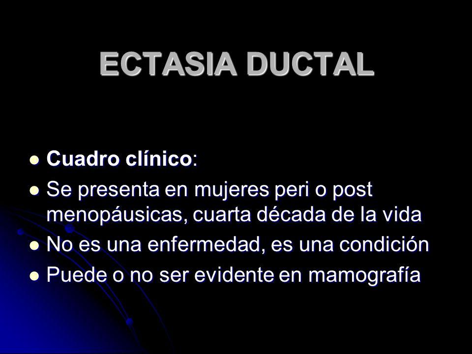 ECTASIA DUCTAL Cuadro clínico: