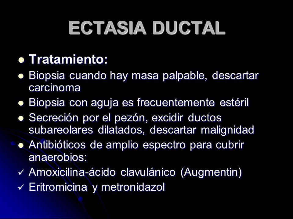 ECTASIA DUCTAL Tratamiento: