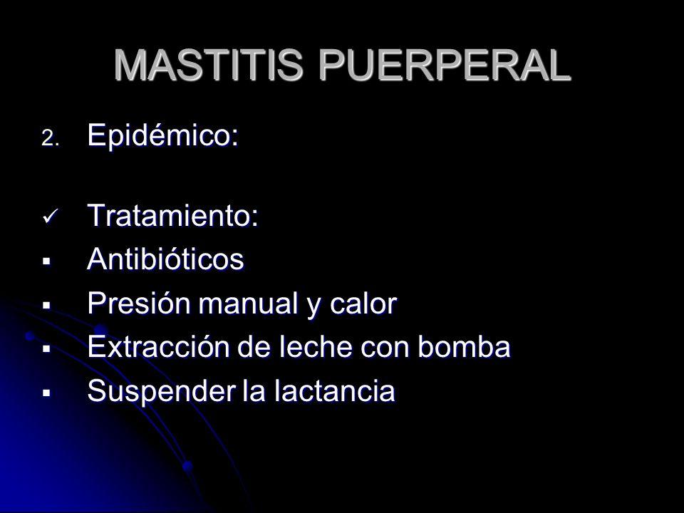 MASTITIS PUERPERAL Epidémico: Tratamiento: Antibióticos