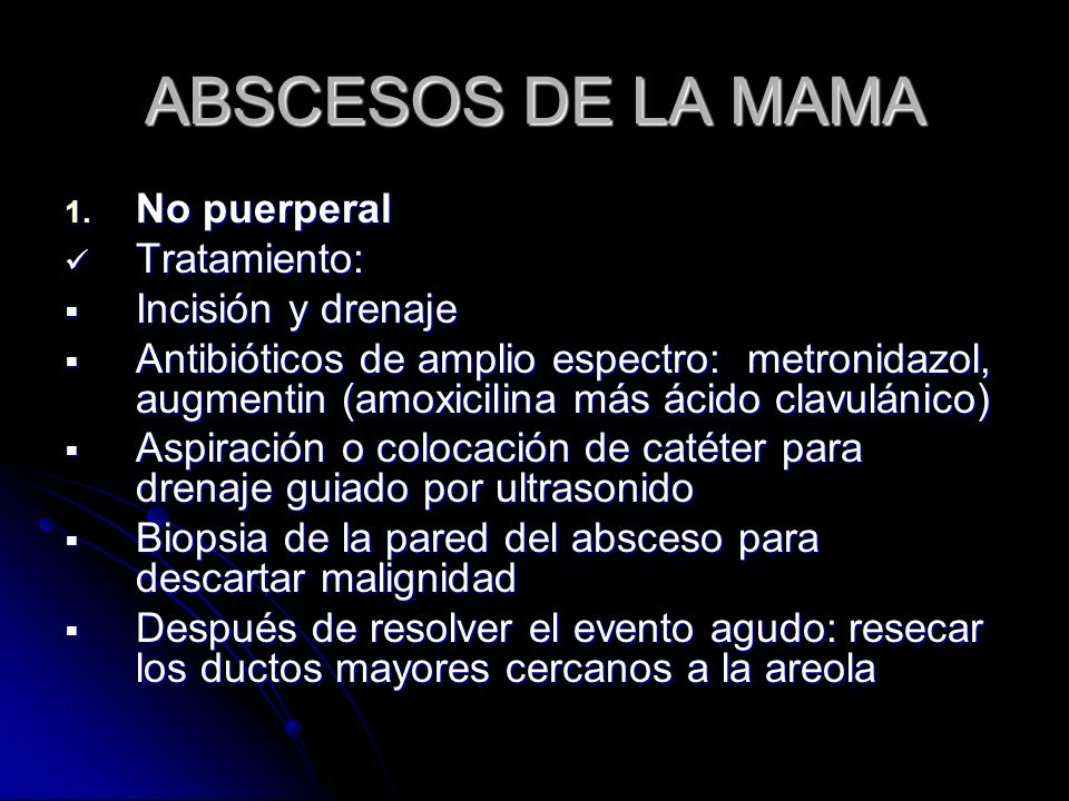 ABSCESOS DE LA MAMA No puerperal Tratamiento: Incisión y drenaje