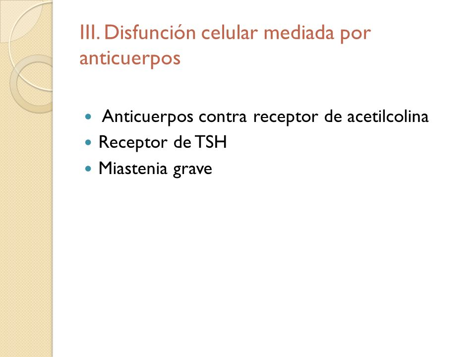 III. Disfunción celular mediada por anticuerpos