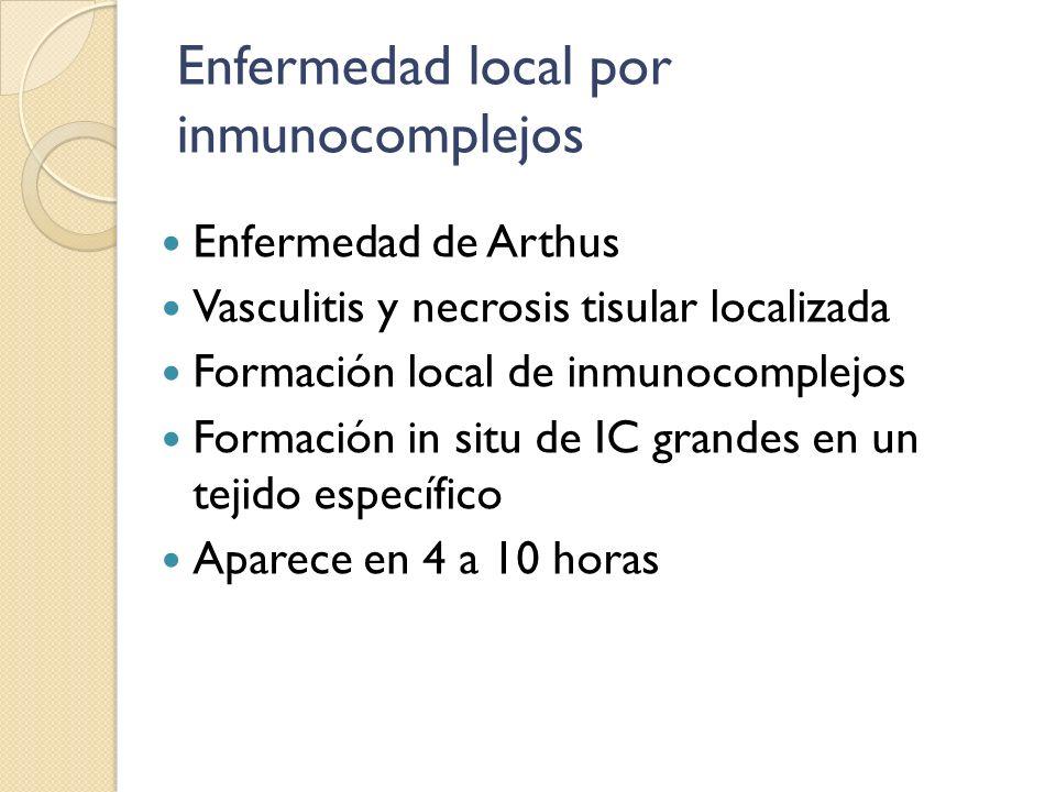 Enfermedad local por inmunocomplejos