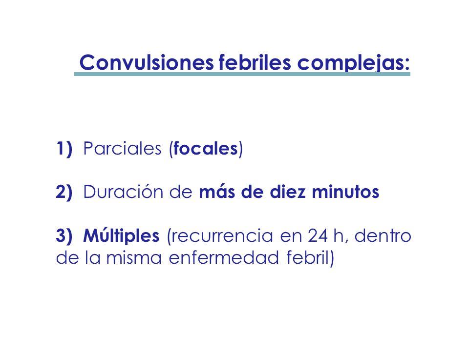 Convulsiones febriles complejas: