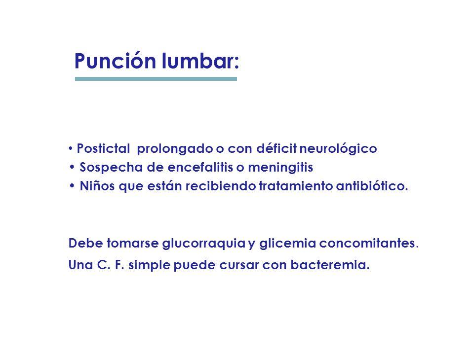Punción lumbar: Postictal prolongado o con déficit neurológico