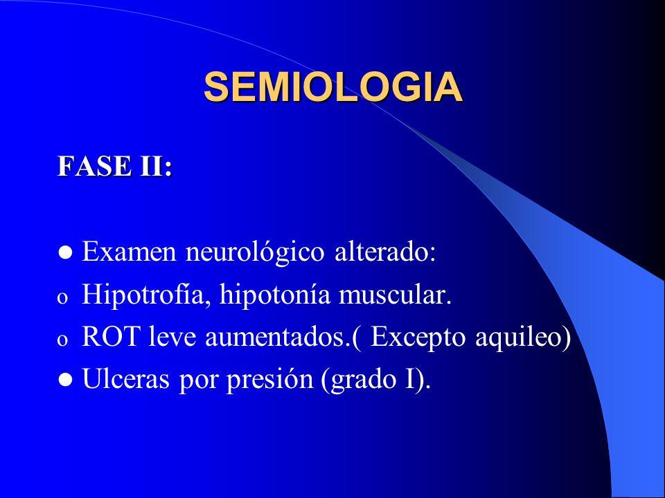 SEMIOLOGIA FASE II: Examen neurológico alterado: