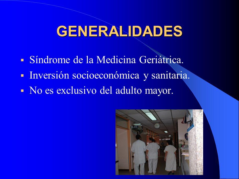 GENERALIDADES Síndrome de la Medicina Geriátrica.