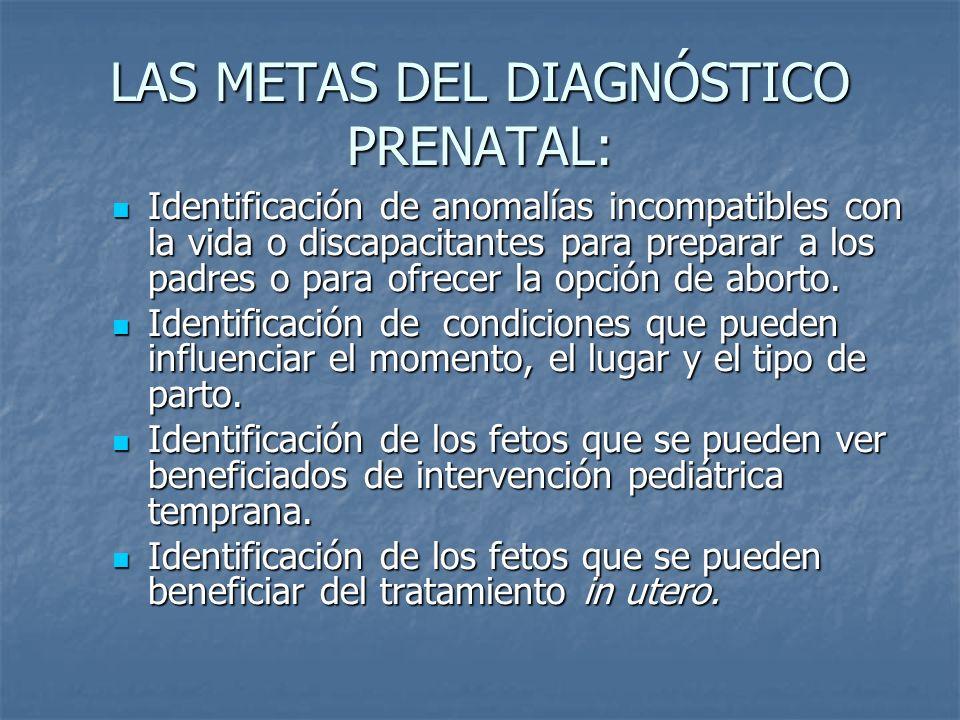 LAS METAS DEL DIAGNÓSTICO PRENATAL: