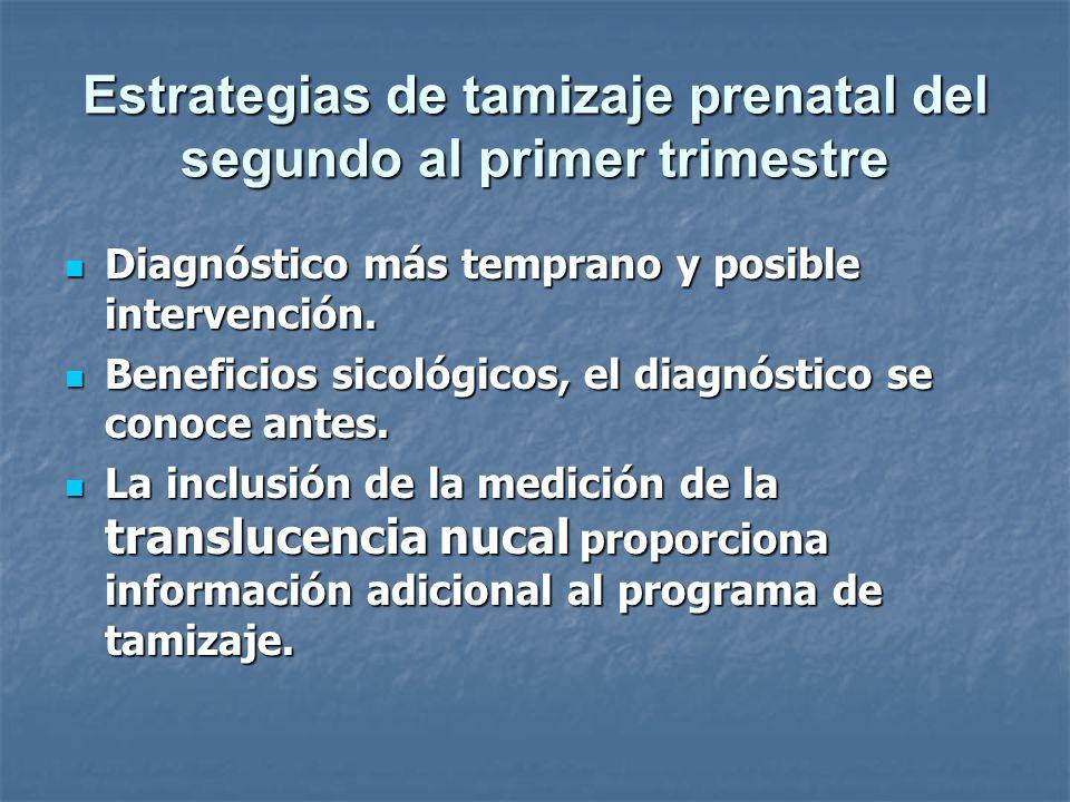 Estrategias de tamizaje prenatal del segundo al primer trimestre