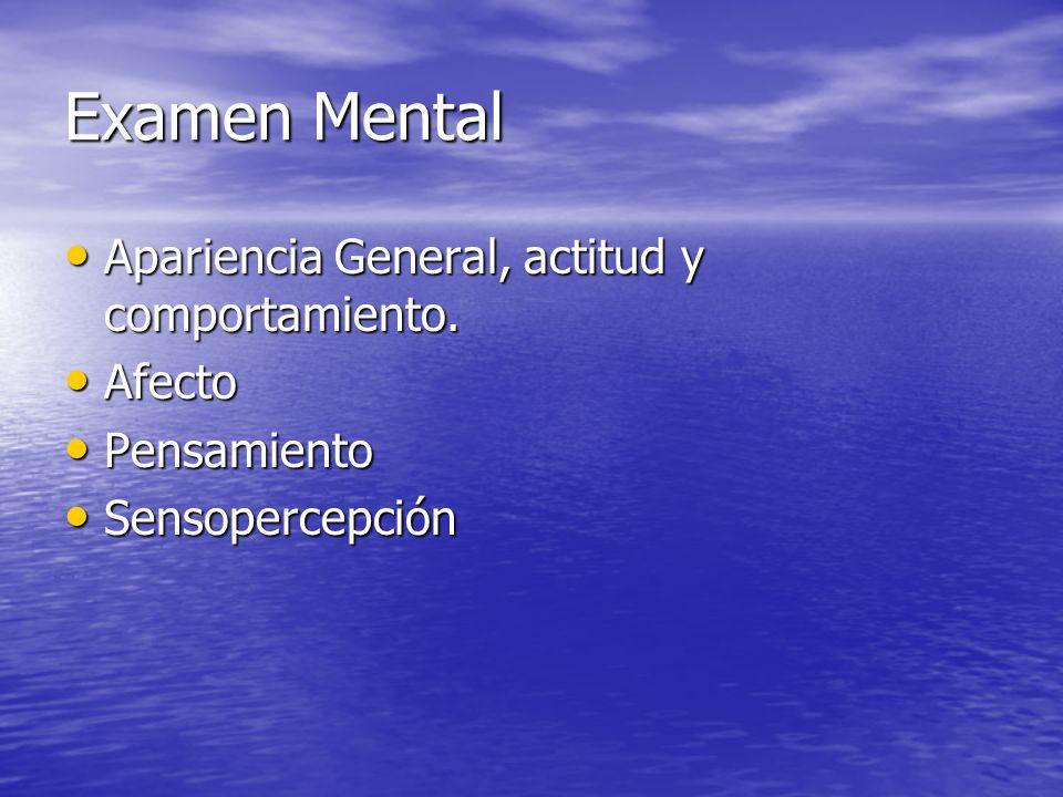 Examen Mental Apariencia General, actitud y comportamiento. Afecto