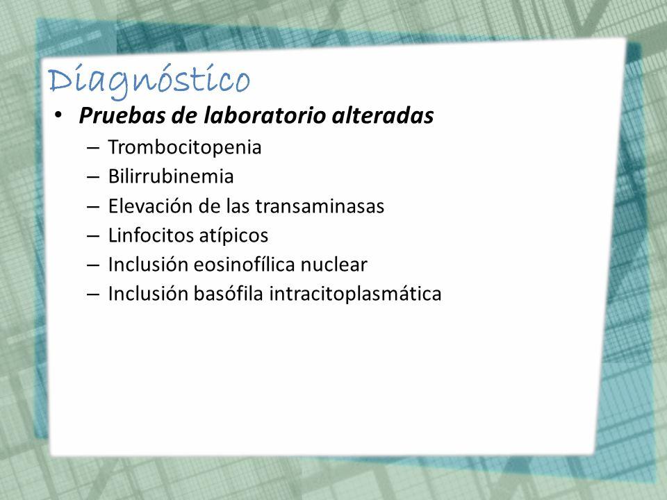 Diagnóstico Pruebas de laboratorio alteradas Trombocitopenia