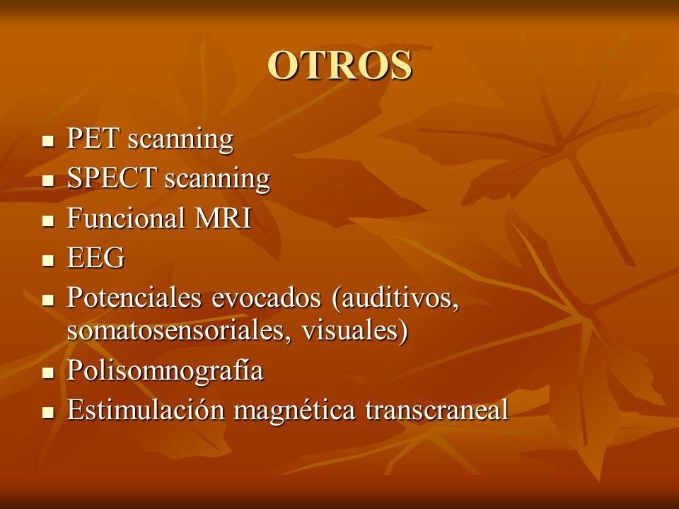 OTROS PET scanning SPECT scanning Funcional MRI EEG