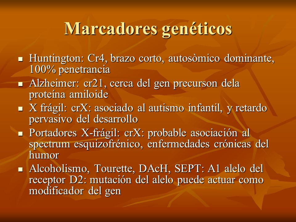 Marcadores genéticos Huntington: Cr4, brazo corto, autosòmico dominante, 100% penetrancia.