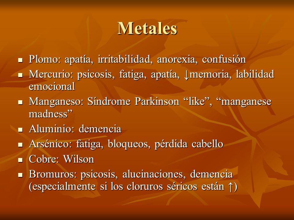 Metales Plomo: apatía, irritabilidad, anorexia, confusión
