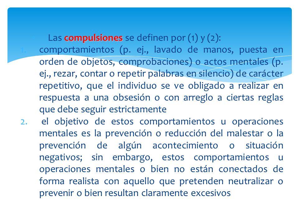 Las compulsiones se definen por (1) y (2):