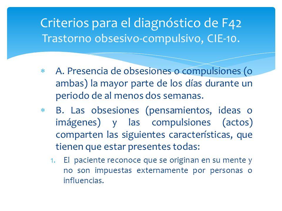 Criterios para el diagnóstico de F42 Trastorno obsesivo-compulsivo, CIE-10.
