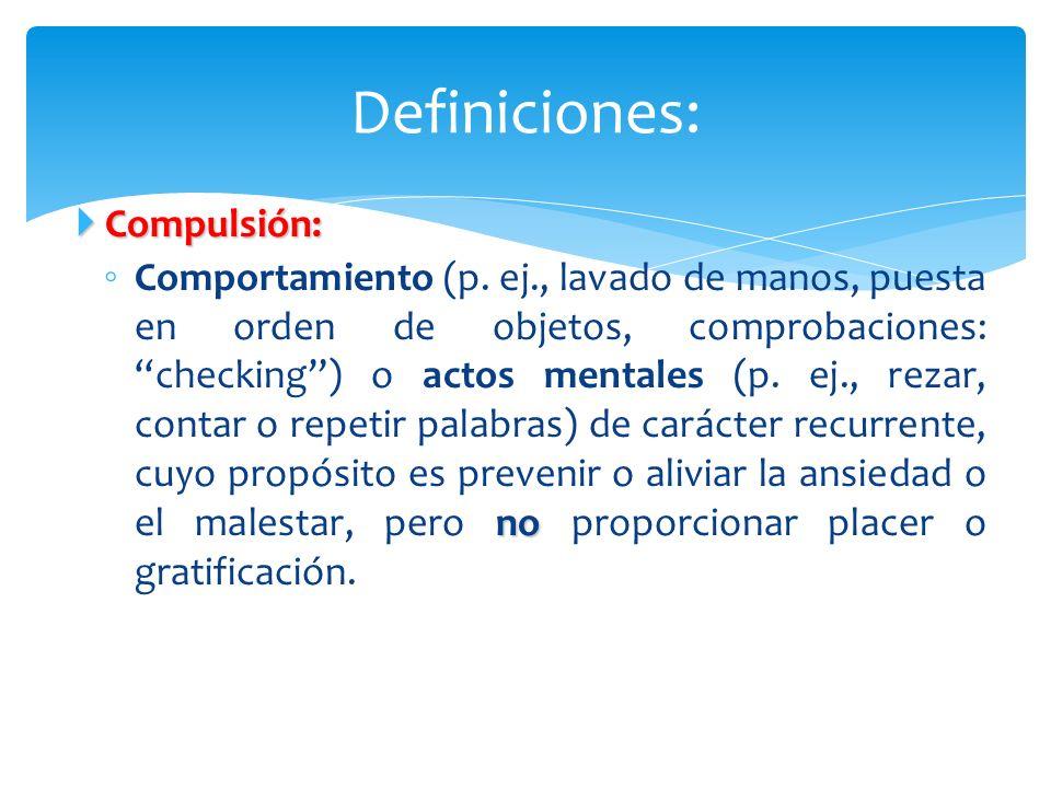 Definiciones: Compulsión: