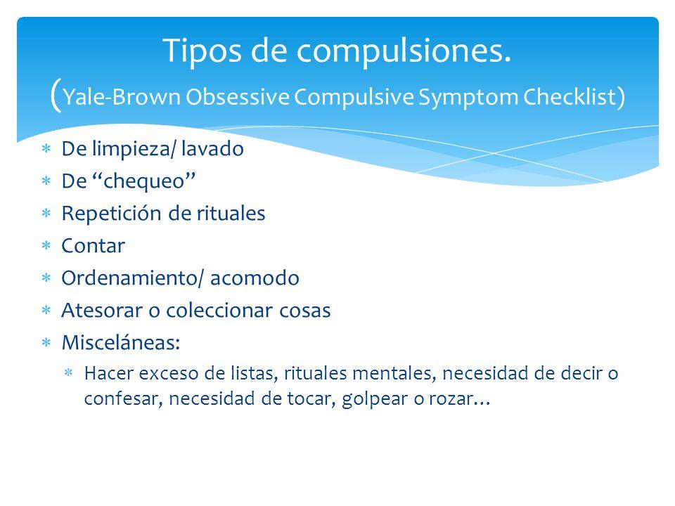 Tipos de compulsiones. (Yale-Brown Obsessive Compulsive Symptom Checklist)