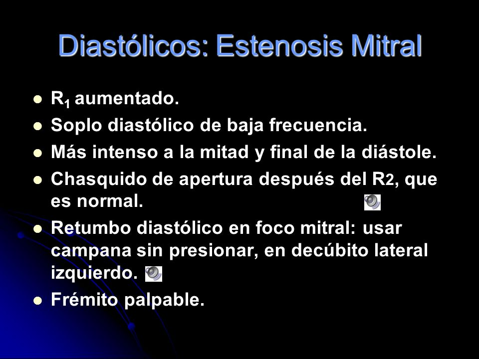 Diastólicos: Estenosis Mitral