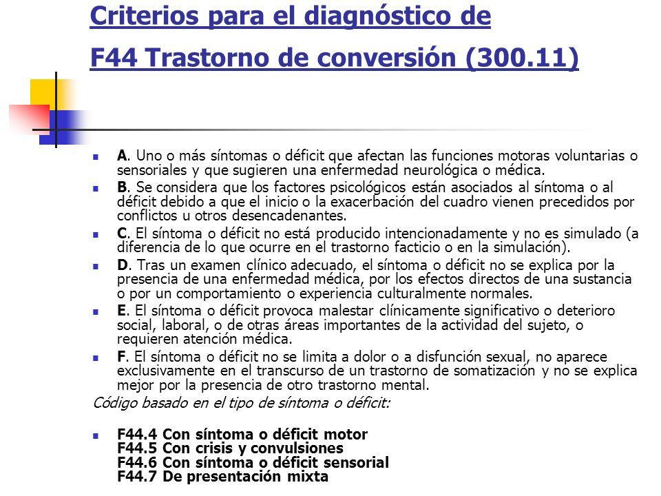Criterios para el diagnóstico de F44 Trastorno de conversión (300.11)