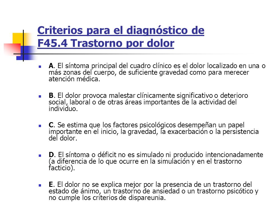 Criterios para el diagnóstico de F45.4 Trastorno por dolor