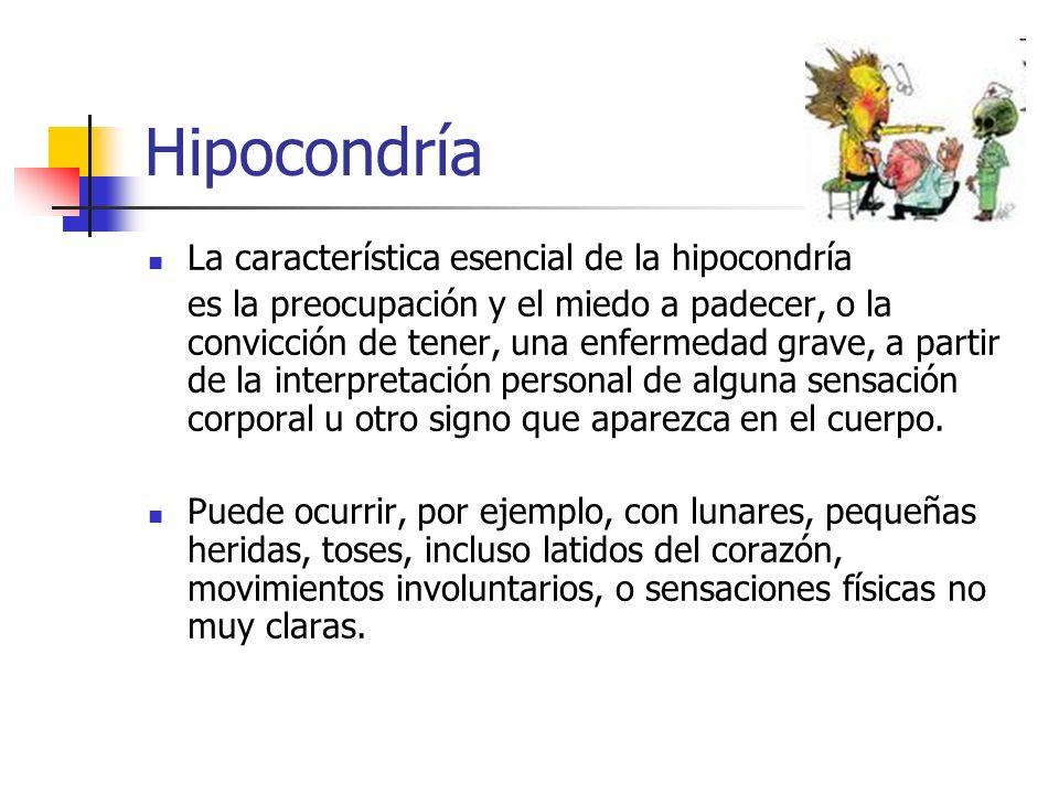 Hipocondría La característica esencial de la hipocondría
