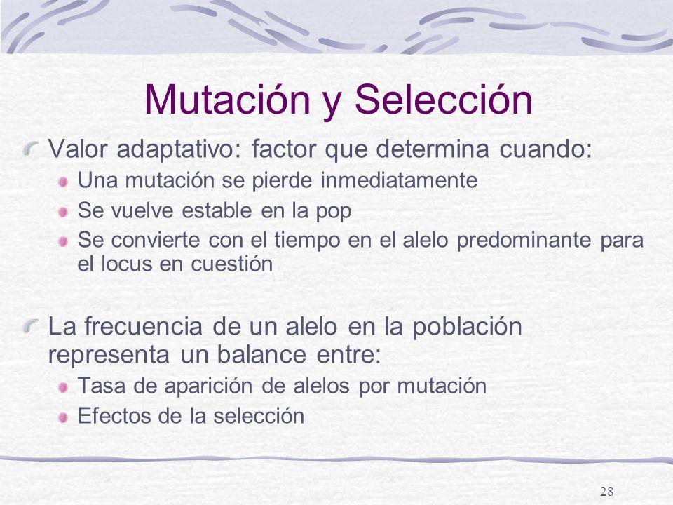 Mutación y Selección Valor adaptativo: factor que determina cuando: