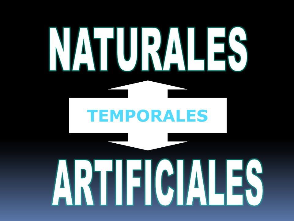 NATURALES TEMPORALES ARTIFICIALES