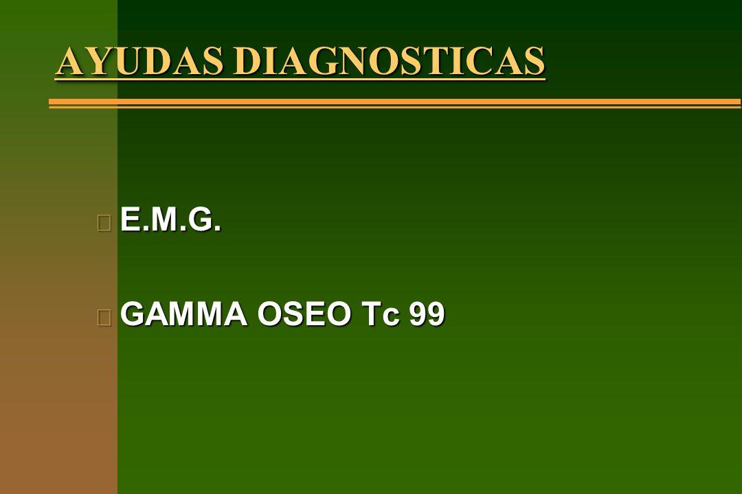 AYUDAS DIAGNOSTICAS E.M.G. GAMMA OSEO Tc 99