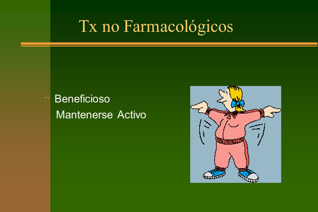 Tx no Farmacológicos Beneficioso Mantenerse Activo
