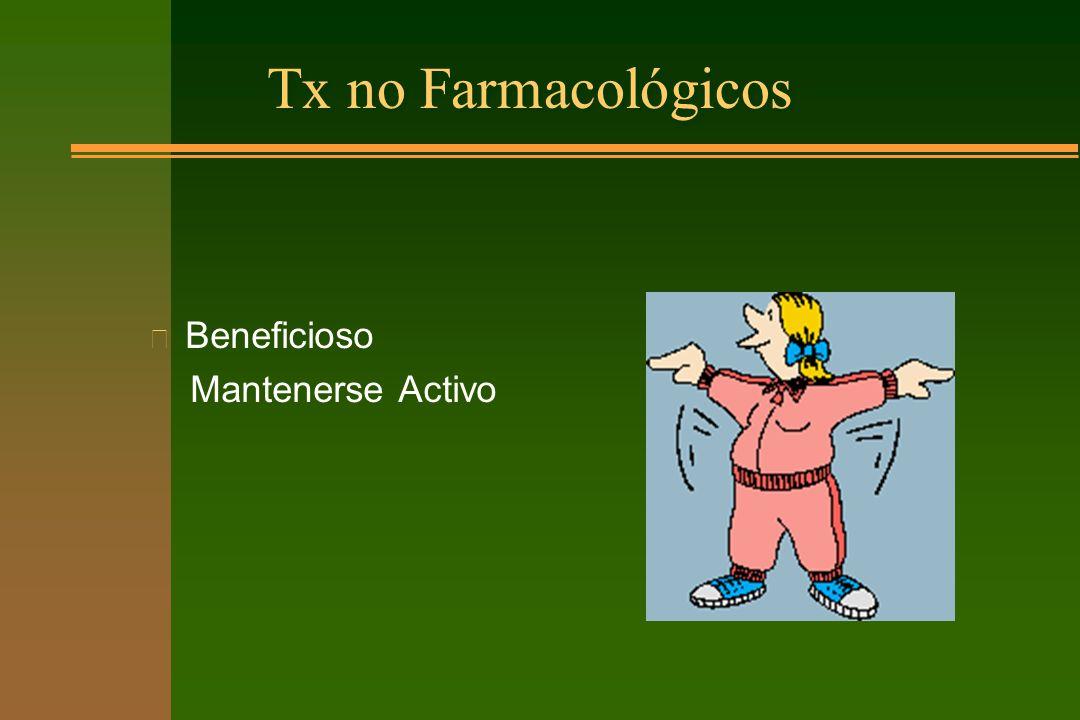 Tx no Farmacológicos Beneficioso Mantenerse Activo