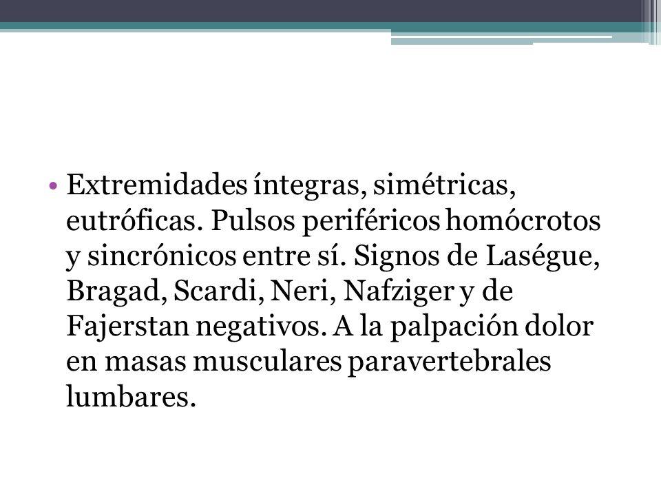Extremidades íntegras, simétricas, eutróficas