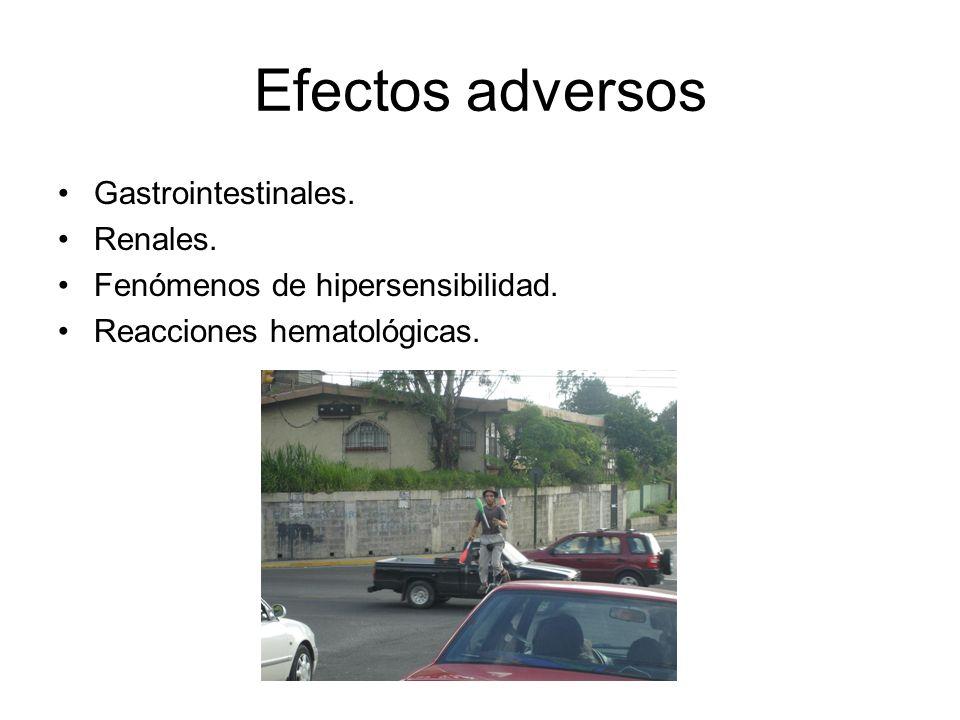 Efectos adversos Gastrointestinales. Renales.