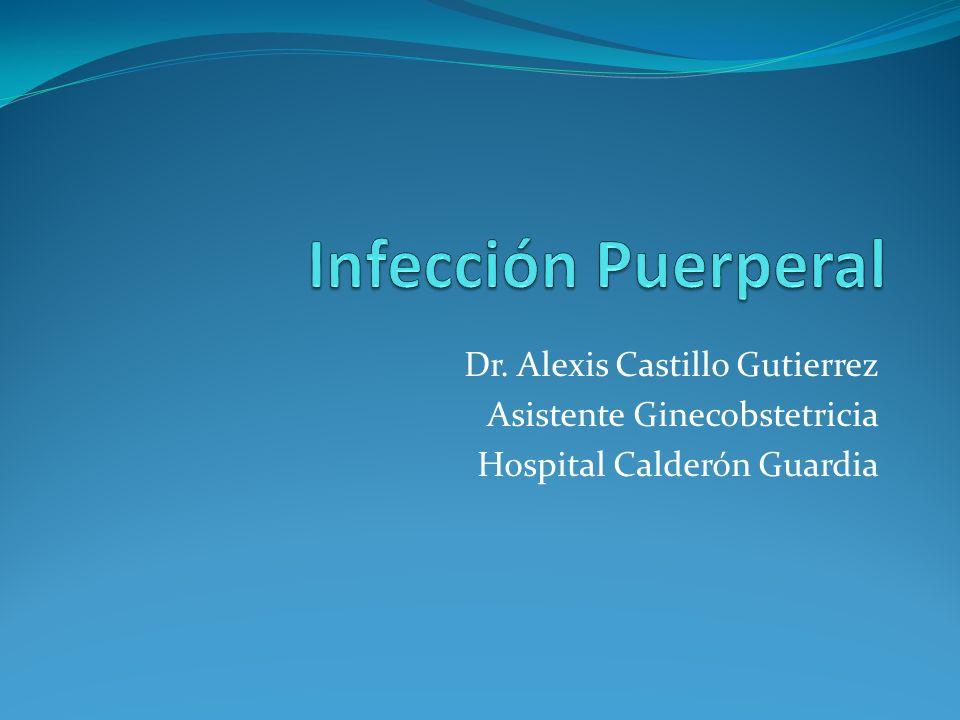 Infección Puerperal Dr. Alexis Castillo Gutierrez