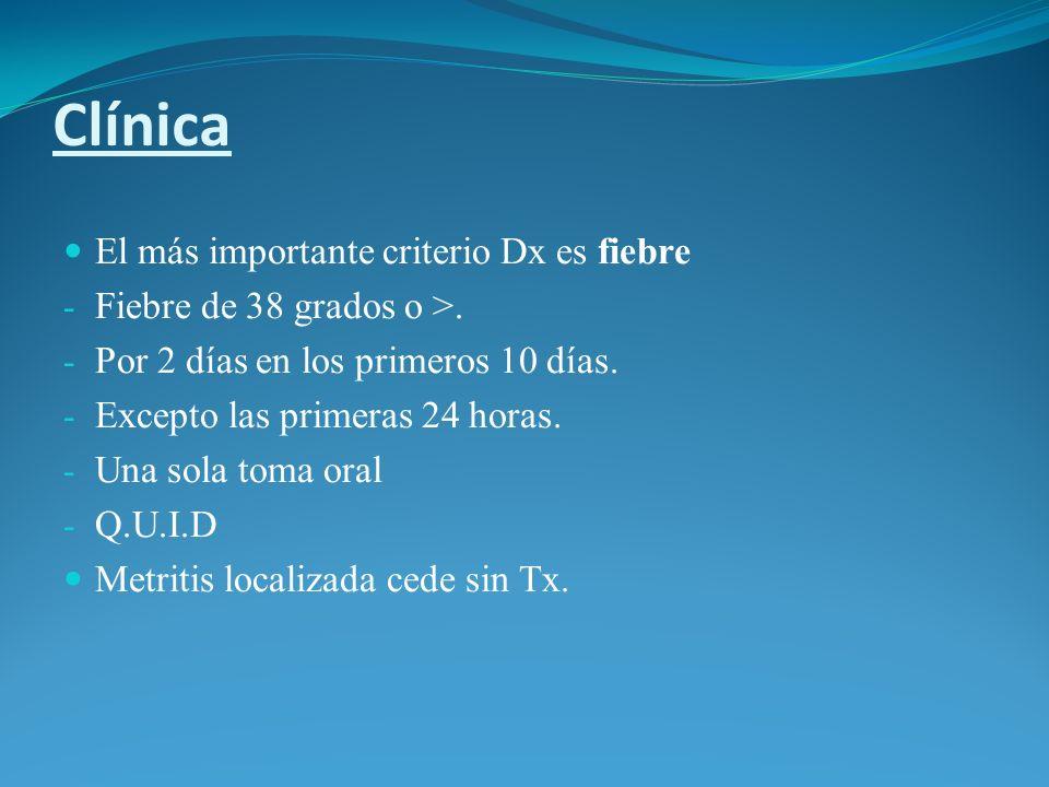 Clínica El más importante criterio Dx es fiebre