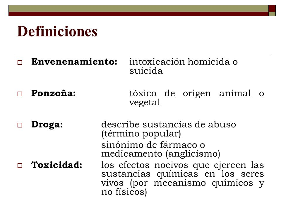 Definiciones Envenenamiento: intoxicación homicida o suicida