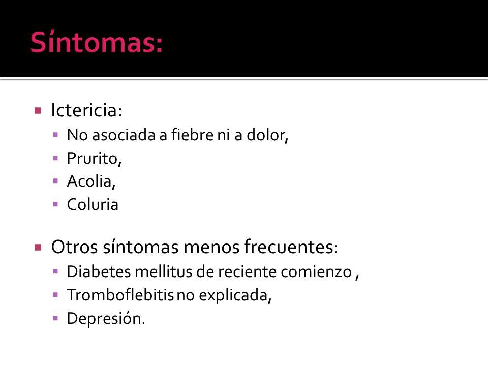 Síntomas: Ictericia: Otros síntomas menos frecuentes: