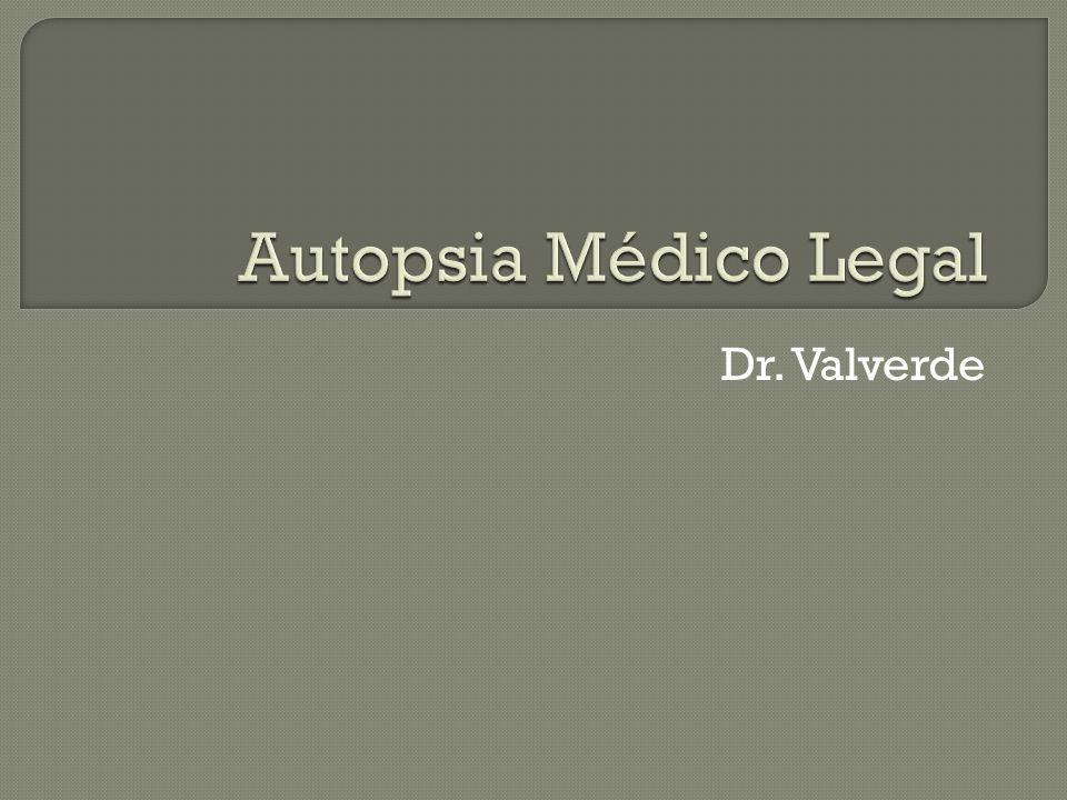 Autopsia Médico Legal Dr. Valverde