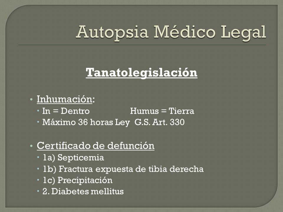 Autopsia Médico Legal Tanatolegislación Inhumación: