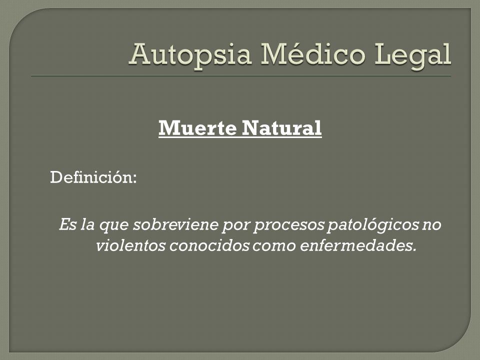 Autopsia Médico Legal Muerte Natural Definición: