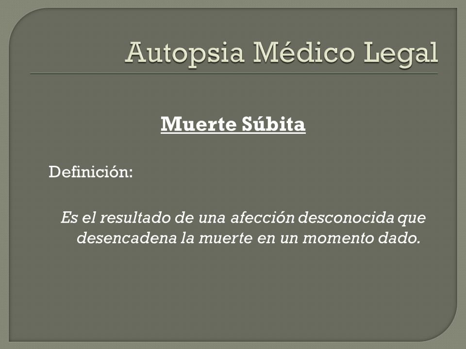 Autopsia Médico Legal Muerte Súbita Definición: