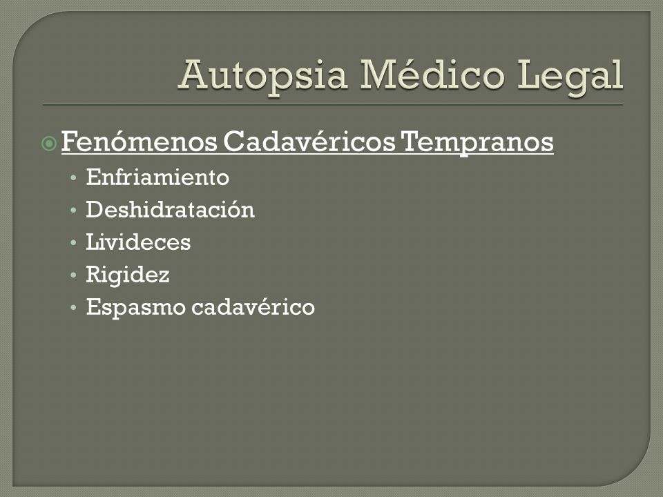 Autopsia Médico Legal Fenómenos Cadavéricos Tempranos Enfriamiento