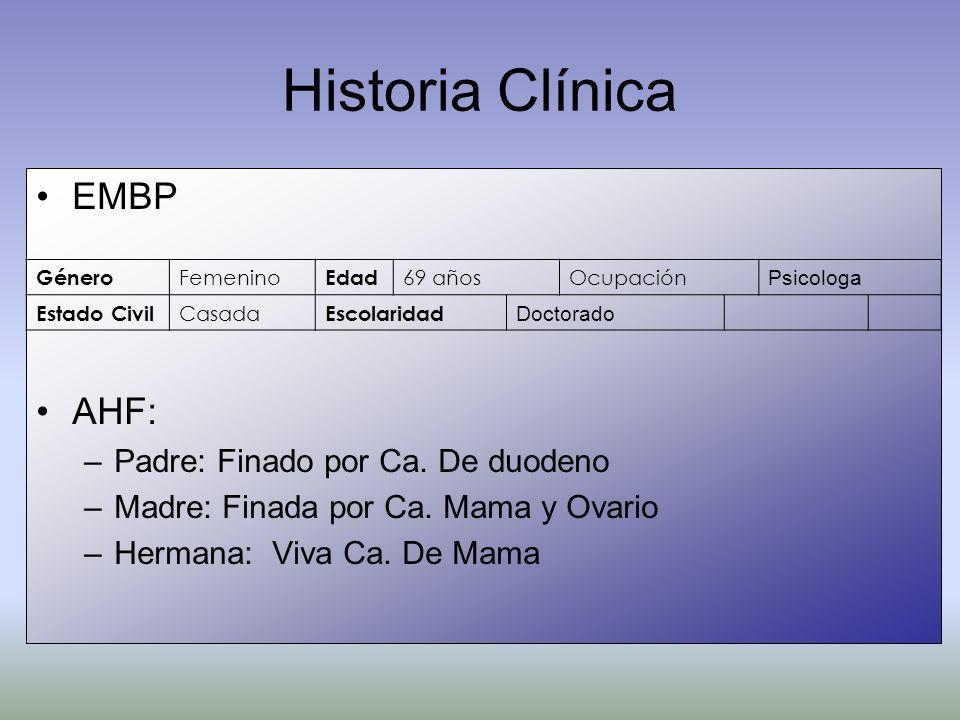 Historia Clínica EMBP AHF: Padre: Finado por Ca. De duodeno