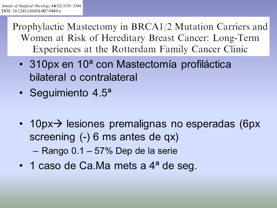 310px en 10ª con Mastectomía profiláctica bilateral o contralateral